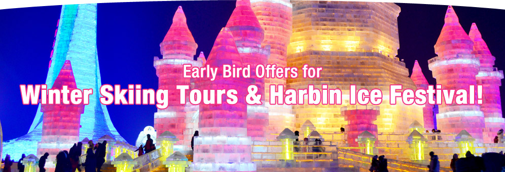 Early Bird Offers for Winter Skiing Tours and Harbin Ice Festival