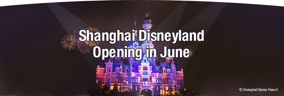 Enchanting Shanghai Disneyland Opens in June for M2C