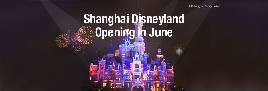 Enchanting Shanghai Disneyland Opens in June for M2C