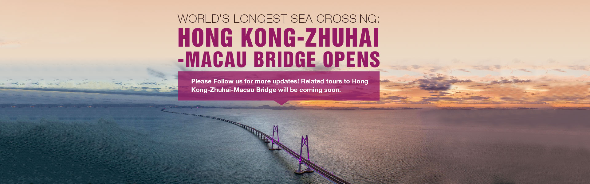 World's Longest Sea Crossing: Hong Kong-Zhuhai-Macau Bridge Opens