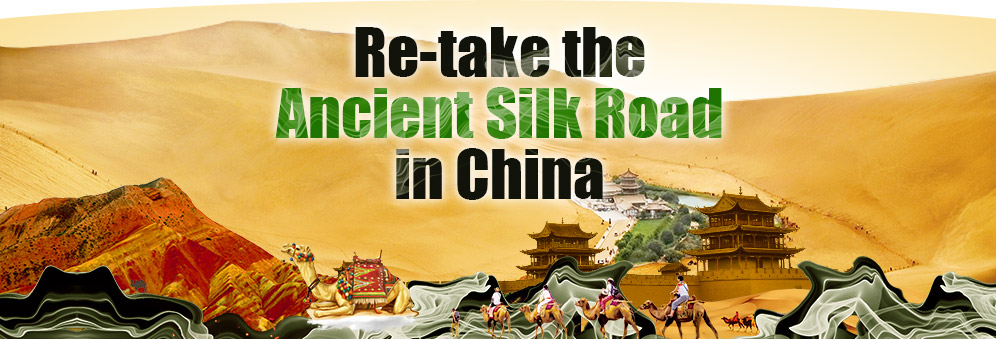 Re-take the Ancient Silk Road in China