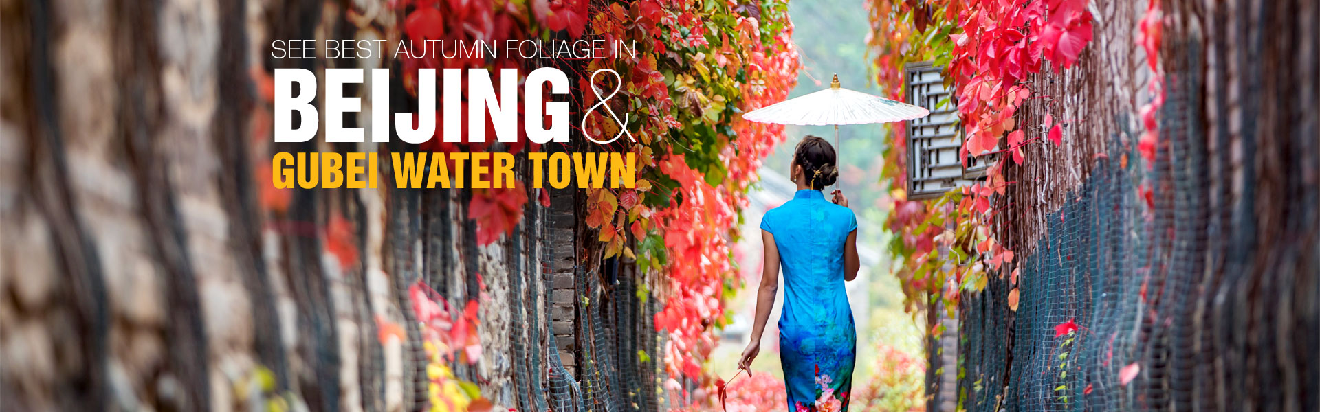 See Best Autumn Foliage in Beijing & Gubei Water Town for CTA