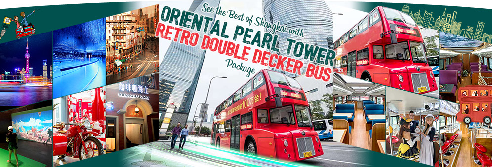 See the Best of Shanghai with Oriental Pearl Tower + Retro Double Decker Bus Package for M2C